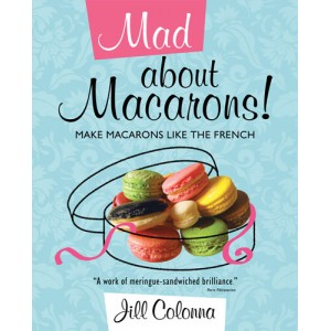 Mad About Macarons by Jill Colonna