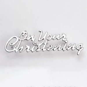 On Your Christening Motto - Silver script (plastic)